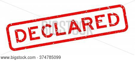 Grunge Red Declared Word Square Rubber Seal Stamp On White Background