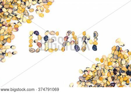 Bean Word Scattered On White Background. Kidney Bean Ornament Flat Lay. Nutritive Dish Ingredient Pa