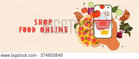 Hand Holding Phone And Variety Of Food Elements. Online Food Shopping Banner. Local Market And Groce