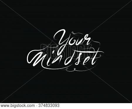 Your Mindset Lettering Text On Black Background In Vector Illustration