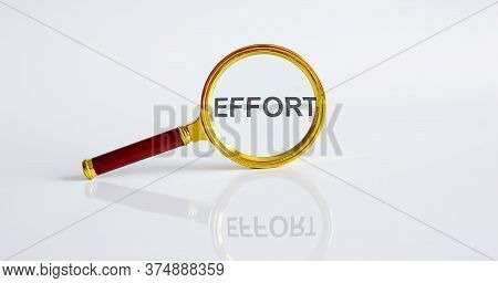 Magnifier With Text Effort On The White Background