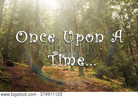 Beautiful Magic Forest And Text Once Upon A Time. Fairy Tale World