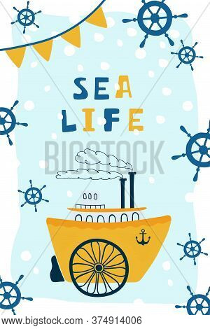 Sea Children's Poster With Steamship And Lettering Sea Life In Cartoon Style. Cute Concept For Kids