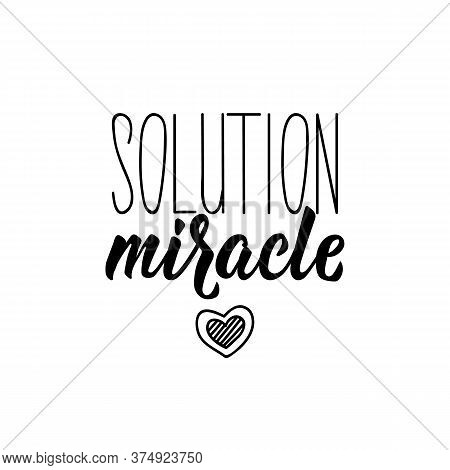 Translation From French - Miracle Solution. Element For Flyers, T-shirt, Banner And Posters. Modern