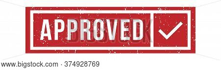 Approved Rubber Stamp. Isolated Vector Texture Seal, Grunge Stamp Approval, Mark Vintage Authorized