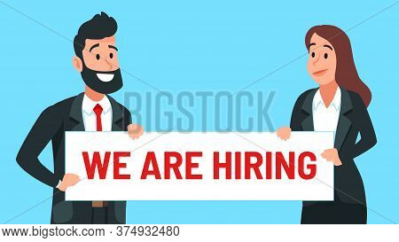 Businessman And Businesswoman Holding Banner We Are Hiring. Business Hiring And Management New Talen