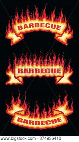 Barbecue Fire Flame Scroll Banners Is An Illustration Of A Three Flaming Banners With Barbecue Text.