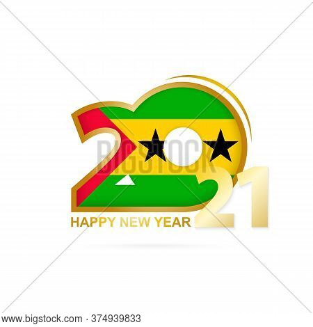 Year 2021 With Sao Tome And Principe Flag Pattern. Happy New Year Design. Vector Illustration.