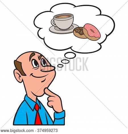 Thinking About Donuts And Coffee - A Cartoon Illustration Of A Man Thinking About A Cup Of Coffee An