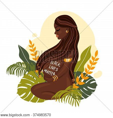 Black Lives Matter Inscription On The Belly Of A Pregnant African Woman And Nature Elements. Vector
