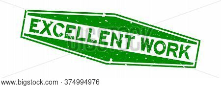 Grunge Green Excellent Work Word Hexagon Rubber Seal Stamp On White Background