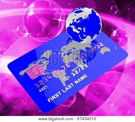 Credit Card Represents Bankcard Globalisation And Planet