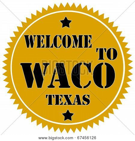 Label with text Welcome To Waco,vector illustration poster