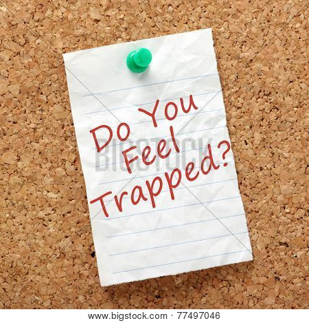 Do You Feel Trapped?