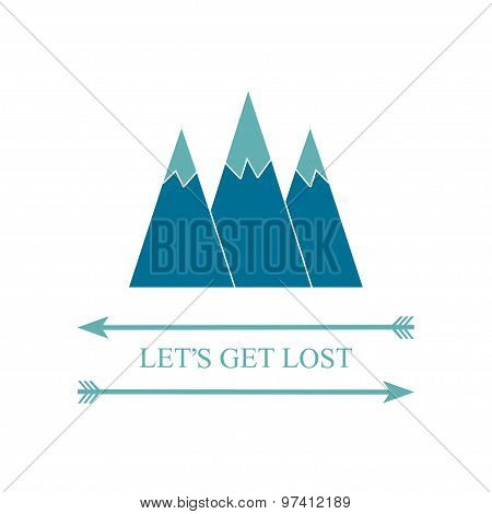 Let's get lost Inspiration quote Adventure travel concept Three mountains top and two arrows