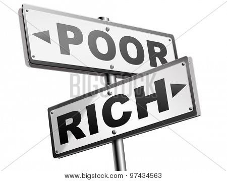 rich or poor take financial risk live in wealth good or bad luck and change fortune wealthy or poverty  road sign arrow poster