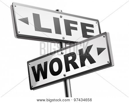 work life balance burnout stress test importance of career versus family leisure time and friends workaholic road sign arrow