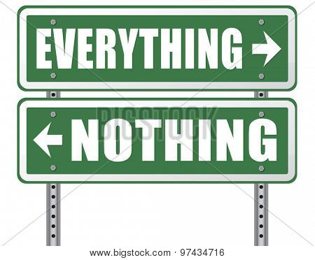 everything or nothing take it all or leave it risky bet risk to lose road sign arrow poster