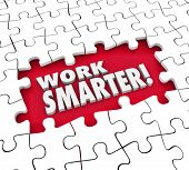 Work Smarter puzzle pieces to improve or increase productivity, efficiency, output and results from systems, procedures, processes and habits poster