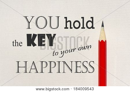 Inspirational quote - You hold the key to your own happiness.