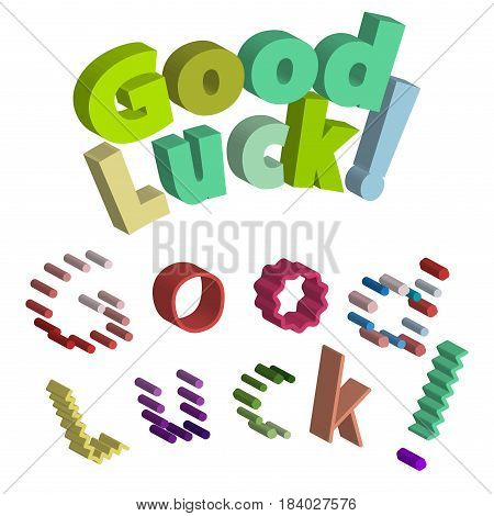 Good luck isometric text farewell vector lettering with lucky phrase background greeting typography. Vintage word decorative symbol inscription expression banner.