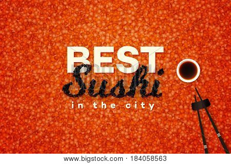 Best Sushi In The City. Promotional Vector Text Design Template With Realistic Black Caviar Over Red. Traditional Japanese Food Banner.