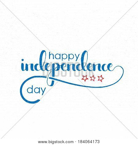 Happy Independence Day handwritten lettering. Fourth of July. Modern vector hand drawn calligraphy with grunge overlay texture over white background for your poster postcard or greeting card design