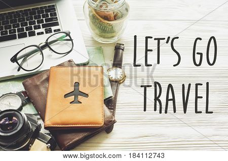 Travel. Let's Go Travel Text Sign Concept, Planning Summer Vacation. Jar With Money Map Compass Phot