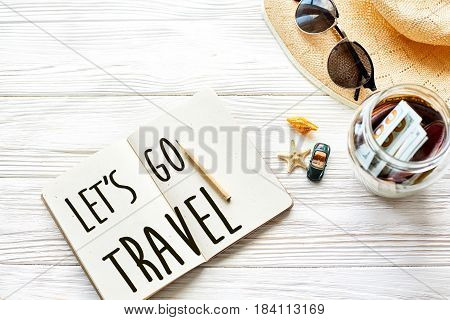 Travel. Let's Go Travel Text Sign Concept On Notebook. Planning Summer Travel Concept And Wanderlust