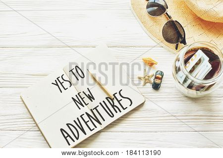 New Adventure Text Sign Concept. Say Yes To New Adventures. Planning Summer Travel Concept And Wande