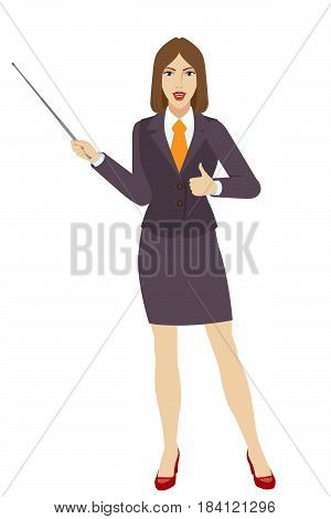 Businesswoman holding a pointer and showing thumb up. Full length portrait of businesswoman character in a flat style. Vector illustration.