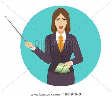 Businesswoman holding a pointer and showing cash money. Portrait of businesswoman character in a flat style. Vector illustration.
