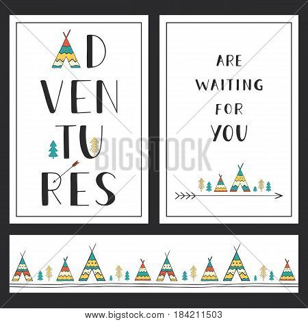 Set of stylish outdoor cards template. Adventures are waiting for you. Hand drawn lettering phrase with horizontal seamless background and ethnic elements: wigwams, trees and arrow. Vector collection.