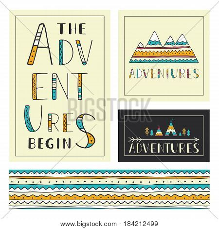 Set of stylish outdoor cards template. The adventures begin. Hand drawn lettering phrase with horizontal seamless background, mountain silhouette and ethnic elements: wigwams, trees and arrow. Vector collection.