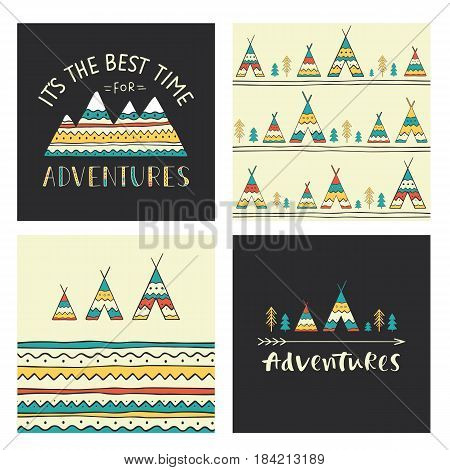 Set of stylish outdoor cards. It is the best time for adventure. Hand drawn lettering phrase with mountain silhouette, seamless background, wigwams, trees and arrow. Vector collection.