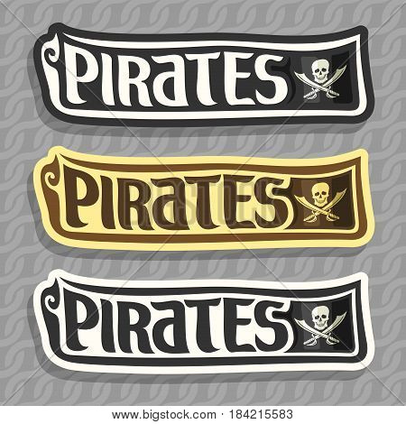 Vector set labels for Pirate theme: skull and crossed sabers on gray abstract background, logo jolly roger, 3 black and white inscriptions title text for pirate party, old monochrome pirate clip art.
