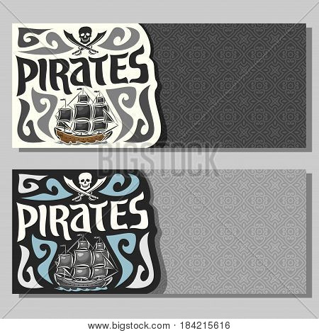 Vector horizontal banners for Pirate theme: skull and crossed sabers on gray abstract background, logo jolly roger, 2 invite flyers for title text of kids pirate party, old sail ship, pirate clip art