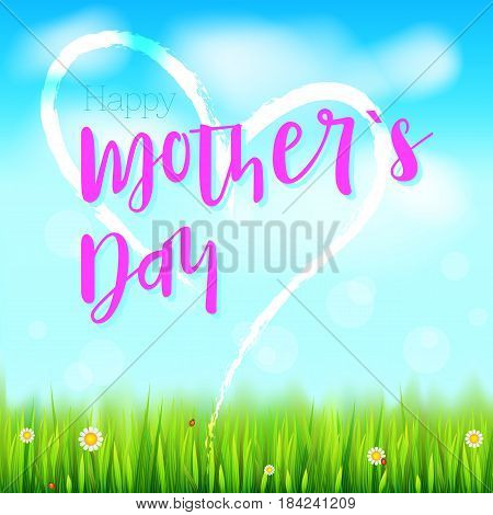 Happy mother day. Realistic greeting banner with painted heart for your congratulations cards on spring backdrop. Flowers, green grass, blue sky and white clouds. Congratulation for beloved mother.
