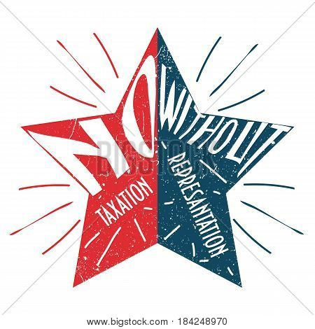 Vintage label of a red and blue star with text No Taxation Without Representation, slogan of American Revolution. Great as a template for the 4th of July materials.