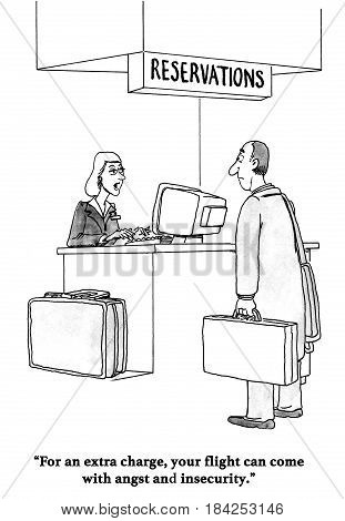 Airline industry cartoon about offering angst and insecurity to passengers for an extra charge.
