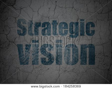 Business concept: Blue Strategic Vision on grunge textured concrete wall background