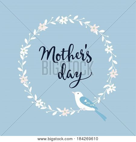 Mothers day greeting card, invitation. Handwritten brush script, lettering. Calligraphic design, white floral wreath with a sitting bird. Stock vector illustration.