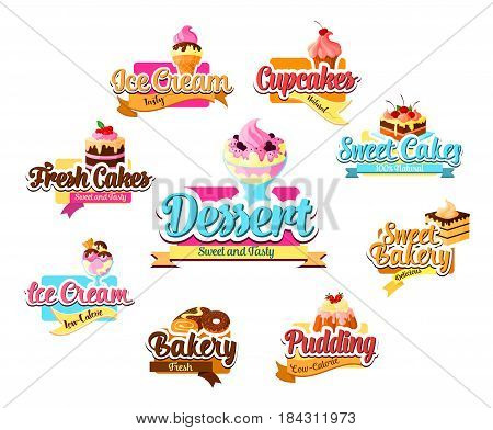 Bakery dessert, pastry and ice cream symbol set. Cake, cupcake, donut, ice cream sundae, fruit pudding, chocolate swiss roll with cream and fresh berry. Bakery, pastry shop menu or food label design