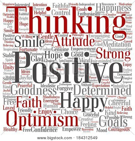 Concept, conceptual positive thinking, happy strong attitude square word cloud isolated on background. Collage of optimism smile, faith, courageous goals, goodness or happiness inspiration text
