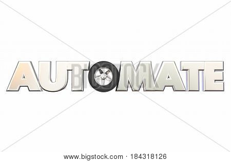 Automate Car Wheel Rolling Tire Automation Word 3d Illustration