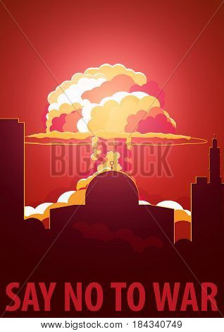 Nuclear Explosion In The City. Israel Say No To War. Cartoon Retro Poster. Vector Illustration.