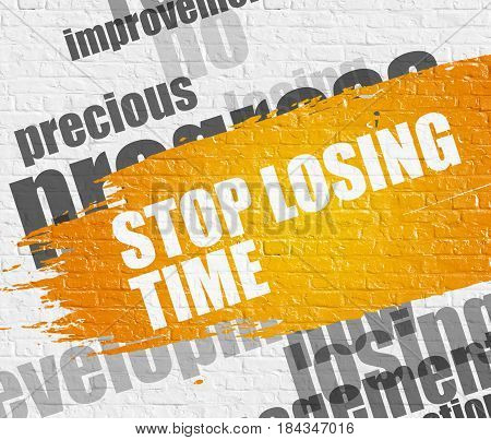 Education Concept: Stop Losing Time Modern Style Illustration on the Yellow Paintbrush Stripe. Stop Losing Time - on White Wall with Word Cloud Around. Modern Illustration.