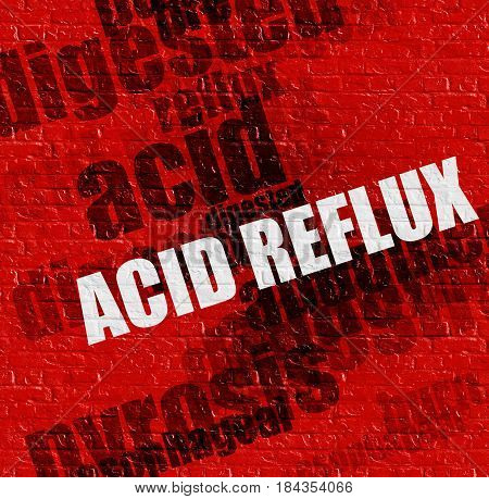 Medicine concept: Acid Reflux - on Wall with Wordcloud Around . Red Brick Wall with Acid Reflux on the it .