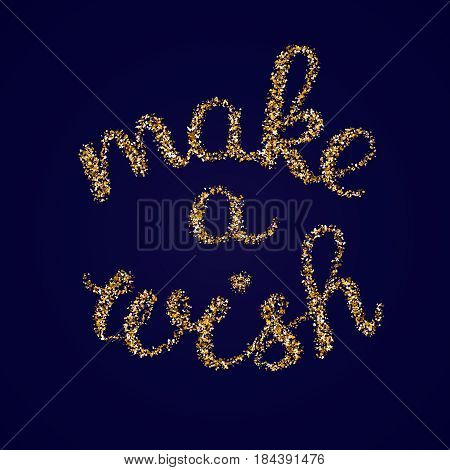 Make a wish - golden glitter hand lettering card template