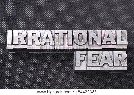 Irrational Fear Bm